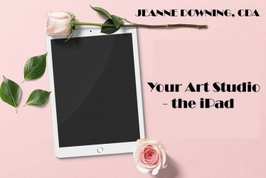 Your Art Studio - the iPad: Jeanne Downing CDA